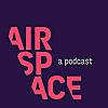 AirSpace   موزه ملی هوا و فضا