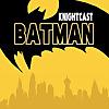 Fire & Water Network | Batman Knightcast