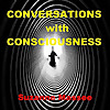 Conversations with Consciousness Podcast