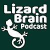 Lizard Brain Podcast