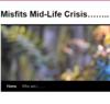 Misfits Mid-Life Crisis……..