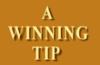 A Winning Tip
