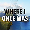 Where I Once Was
