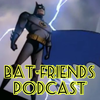 Bat-Friends Podcast