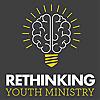 Rethinking Youth Ministry