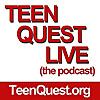 Teen Quest | Teen Quest Live Podcast