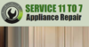 Service 11 to 7 Appliance Repair