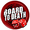 Board to Death